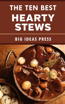 The Ten Best Hearty Stews